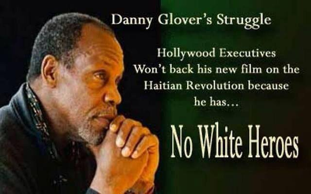 "Danny Glover's film ""Toussaint"" lacked ""white heroes"", producers said."